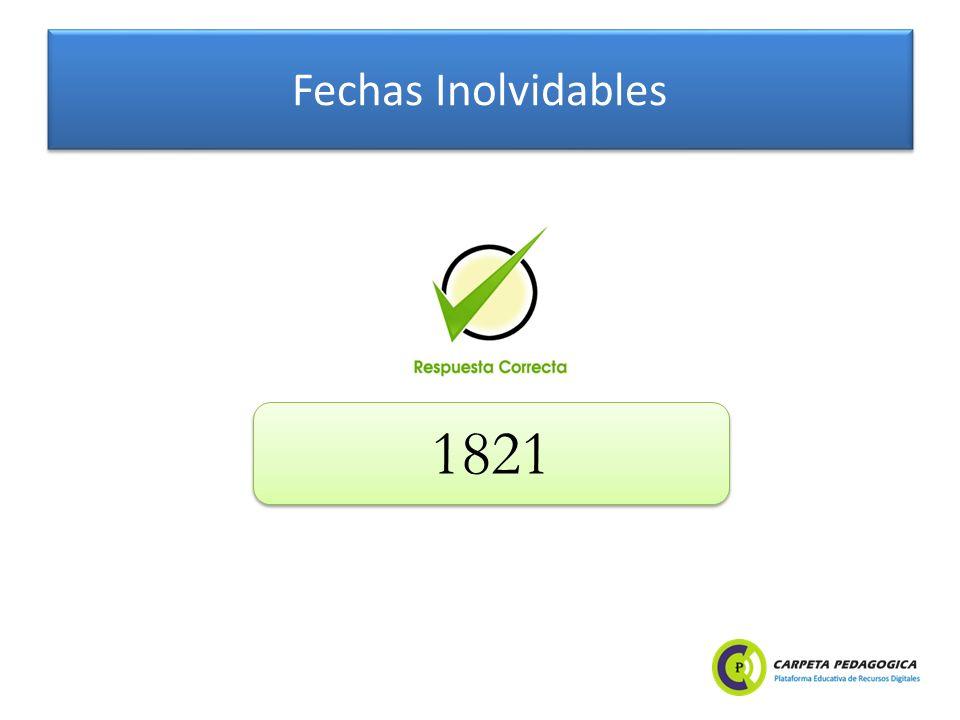 Fechas Inolvidables 1821