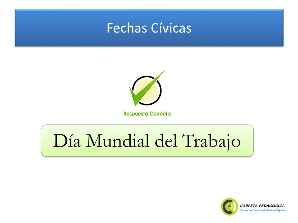 Fechas Cívicas Día Mundial del Trabajo
