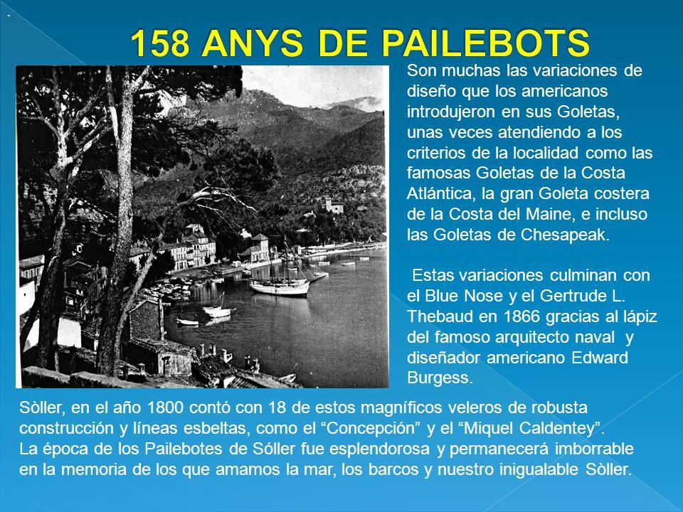 El primer Pailebot construido en Puerto Sóller data del año 1852, iniciándose la etapa histórica de las Goletas.