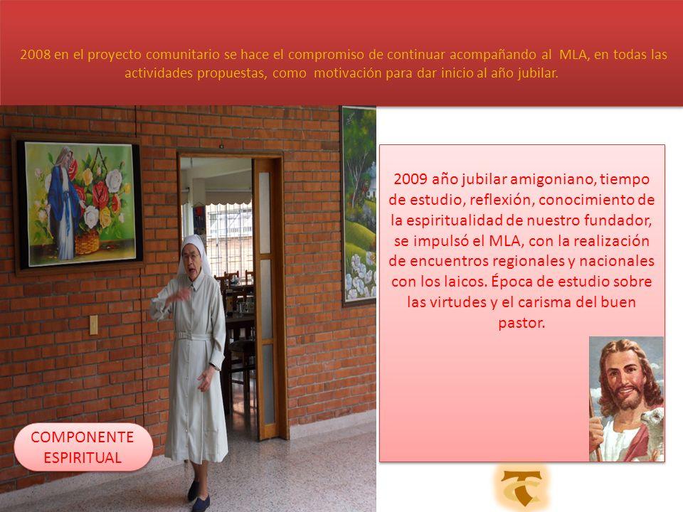 2008 en el proyecto comunitario se hace el compromiso de continuar acompañando al MLA, en todas las actividades propuestas, como motivación para dar i