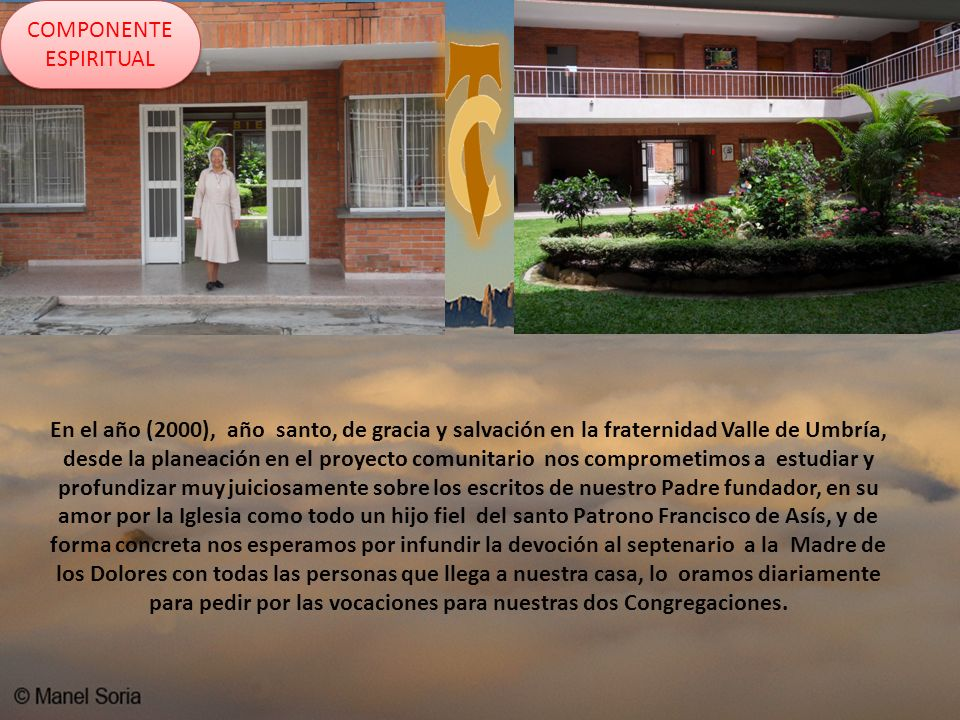 En el año (2000), año santo, de gracia y salvación en la fraternidad Valle de Umbría, desde la planeación en el proyecto comunitario nos comprometimos