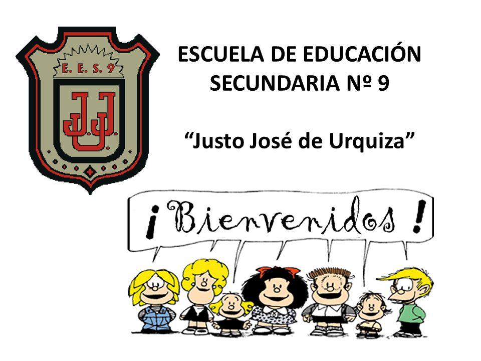 ESCUELA DE EDUCACIÓN SECUNDARIA Nº 9 Justo José de Urquiza