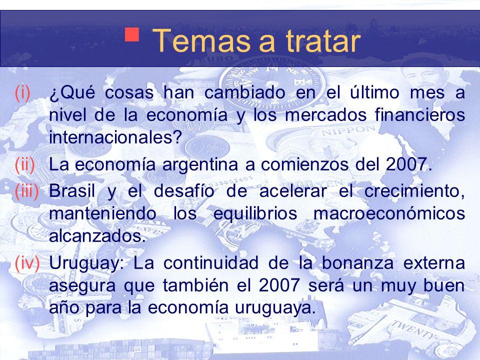 Temas a tratar (i)¿Qué cosas han cambiado en el último mes a nivel de la economía y los mercados financieros internacionales.