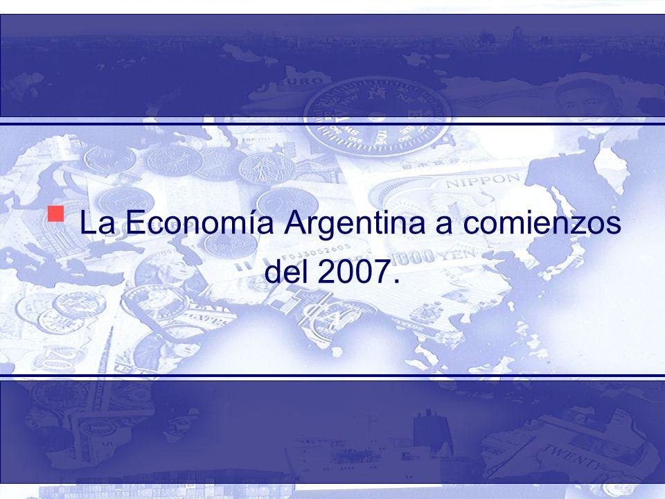 La Economía Argentina a comienzos del 2007.