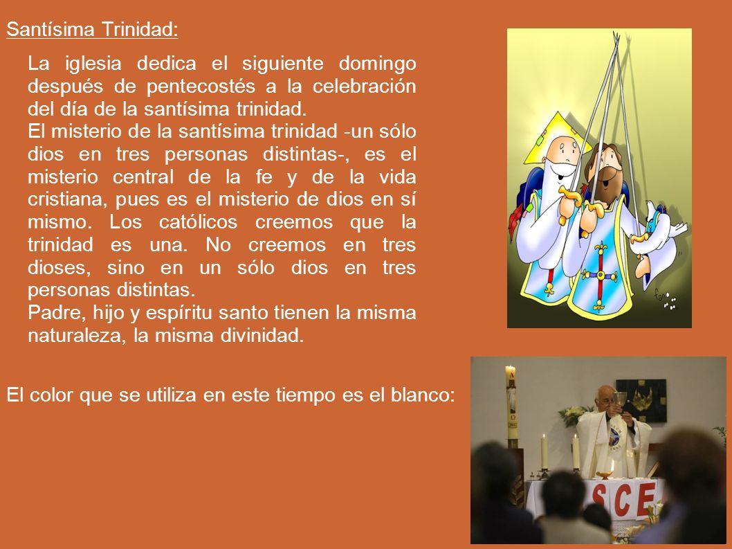 Santísima Trinidad: La iglesia dedica el siguiente domingo después de pentecostés a la celebración del día de la santísima trinidad. El misterio de la