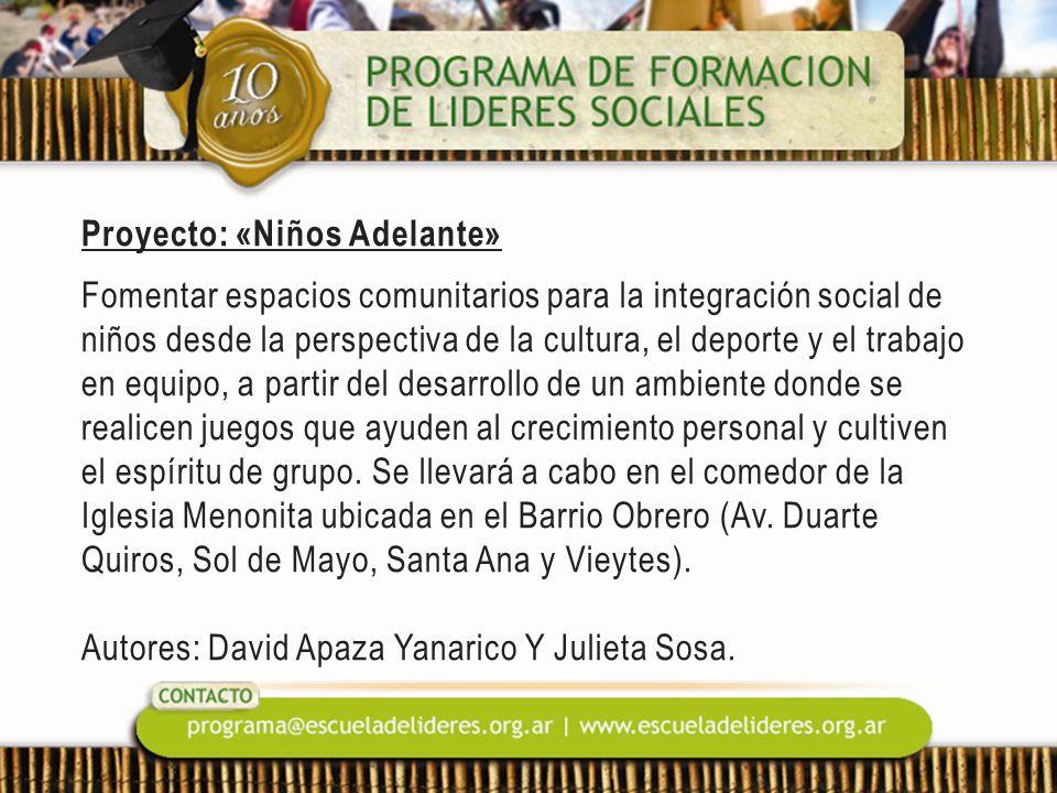 Proyecto: «Niños Adelante» Fomentar espacios comunitarios para la integración social de niños desde la perspectiva de la cultura, el deporte y el trab
