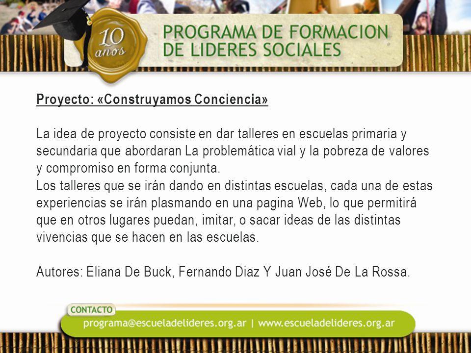 Proyecto: «Construyamos Conciencia» La idea de proyecto consiste en dar talleres en escuelas primaria y secundaria que abordaran La problemática vial