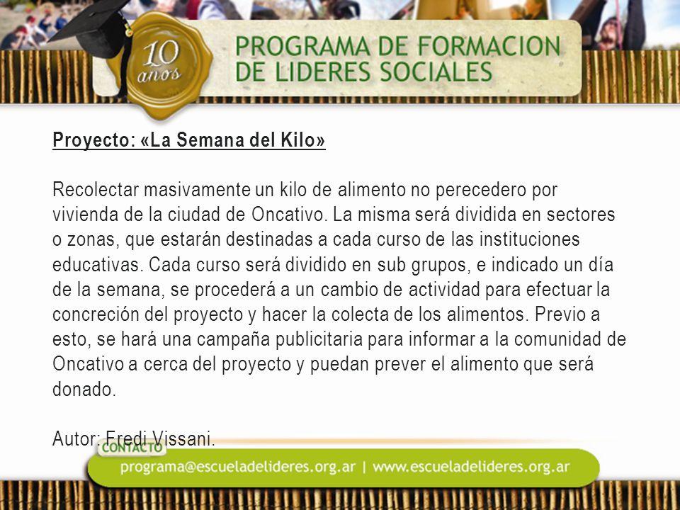 Proyecto: «La Semana del Kilo» Recolectar masivamente un kilo de alimento no perecedero por vivienda de la ciudad de Oncativo. La misma será dividida