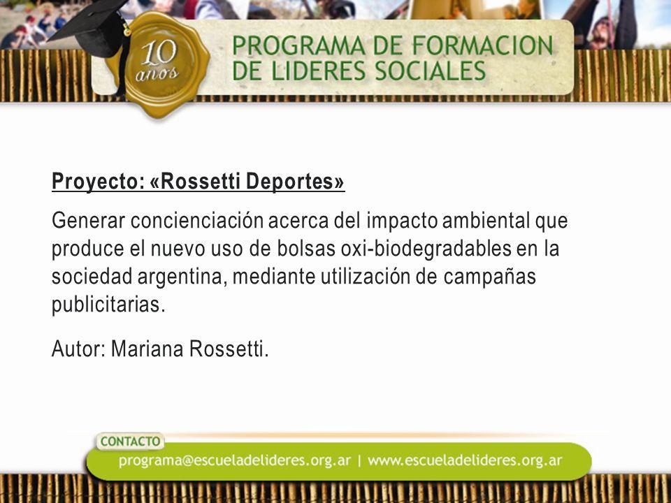 Proyecto: «Rossetti Deportes» Generar concienciación acerca del impacto ambiental que produce el nuevo uso de bolsas oxi-biodegradables en la sociedad