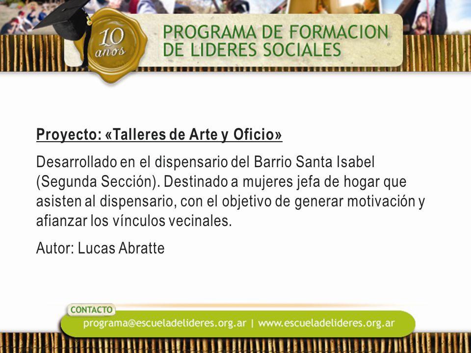 Proyecto: «Talleres de Arte y Oficio» Desarrollado en el dispensario del Barrio Santa Isabel (Segunda Sección). Destinado a mujeres jefa de hogar que