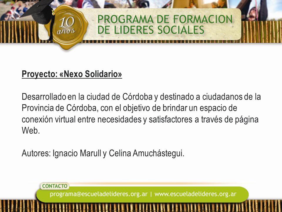 Proyecto: «Nexo Solidario» Desarrollado en la ciudad de Córdoba y destinado a ciudadanos de la Provincia de Córdoba, con el objetivo de brindar un esp
