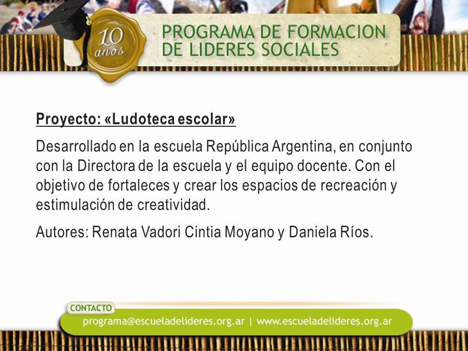 Proyecto: «Ludoteca escolar» Desarrollado en la escuela República Argentina, en conjunto con la Directora de la escuela y el equipo docente. Con el ob