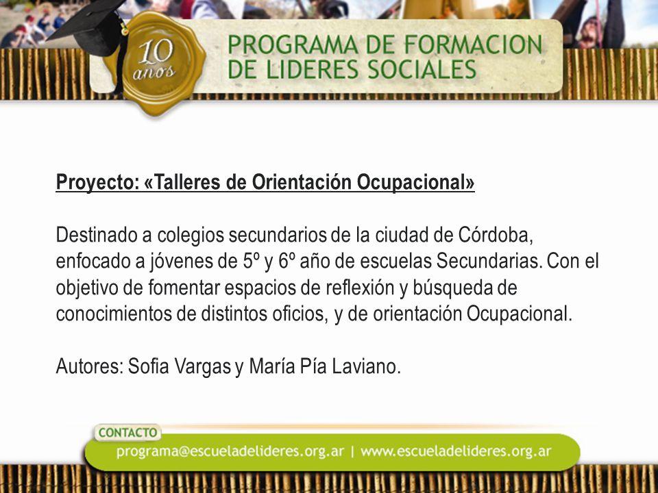 Proyecto: «Talleres de Orientación Ocupacional» Destinado a colegios secundarios de la ciudad de Córdoba, enfocado a jóvenes de 5º y 6º año de escuela