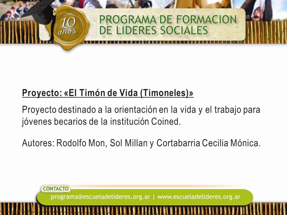 Proyecto: «El Timón de Vida (Timoneles)» Proyecto destinado a la orientación en la vida y el trabajo para jóvenes becarios de la institución Coined. A