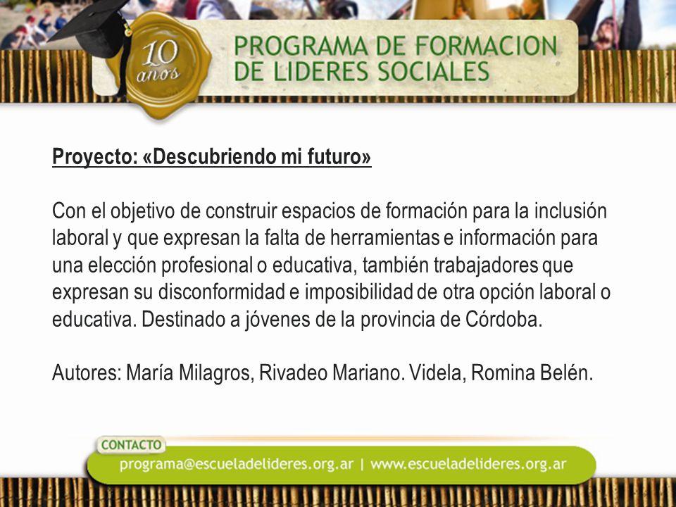 Proyecto: «Descubriendo mi futuro» Con el objetivo de construir espacios de formación para la inclusión laboral y que expresan la falta de herramienta