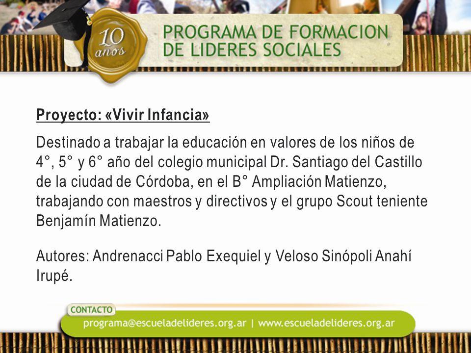 Proyecto: «Vivir Infancia» Destinado a trabajar la educación en valores de los niños de 4°, 5° y 6° año del colegio municipal Dr. Santiago del Castill