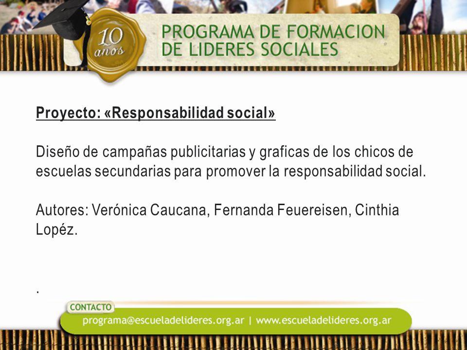 Proyecto: «Responsabilidad social» Diseño de campañas publicitarias y graficas de los chicos de escuelas secundarias para promover la responsabilidad