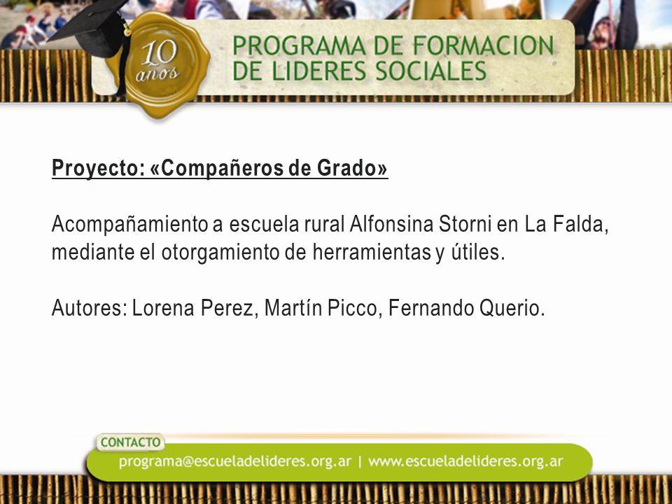 Proyecto: «Compañeros de Grado» Acompañamiento a escuela rural Alfonsina Storni en La Falda, mediante el otorgamiento de herramientas y útiles. Autore