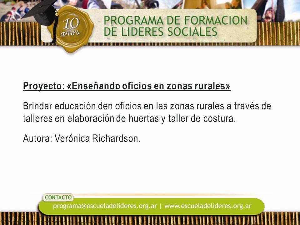 Proyecto: «Enseñando oficios en zonas rurales» Brindar educación den oficios en las zonas rurales a través de talleres en elaboración de huertas y tal