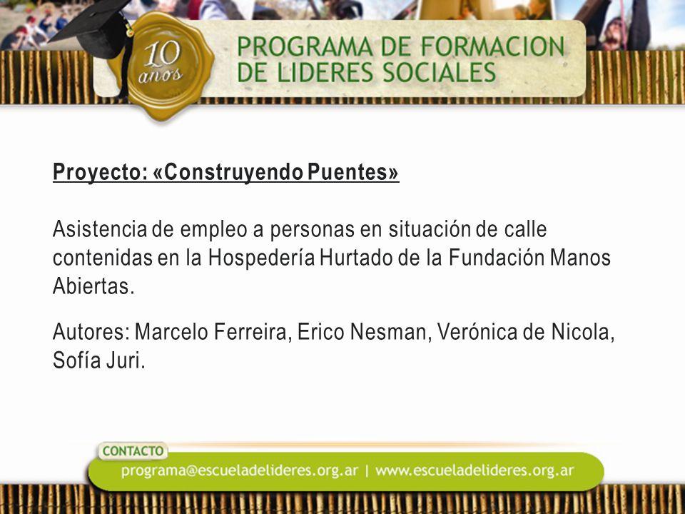 Proyecto: «Construyendo Puentes» Asistencia de empleo a personas en situación de calle contenidas en la Hospedería Hurtado de la Fundación Manos Abiertas.