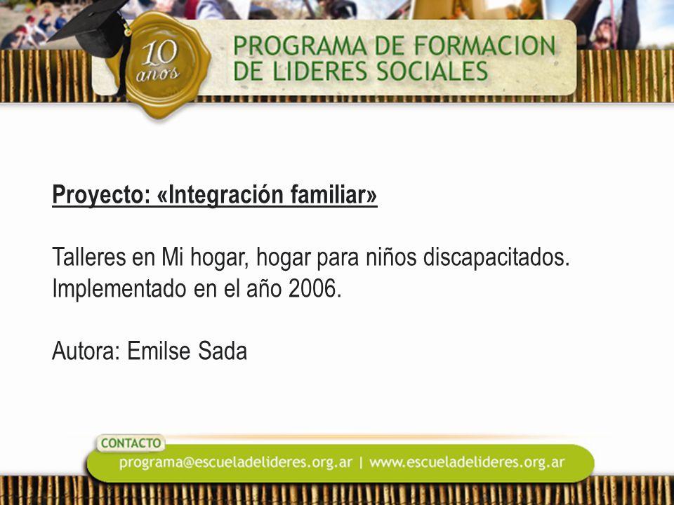 Proyecto: «Integración familiar» Talleres en Mi hogar, hogar para niños discapacitados. Implementado en el año 2006. Autora: Emilse Sada