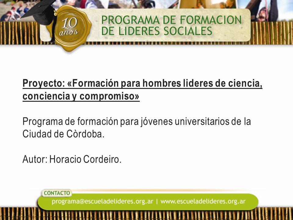 Proyecto: «Formación para hombres lideres de ciencia, conciencia y compromiso» Programa de formación para jóvenes universitarios de la Ciudad de Còrdo