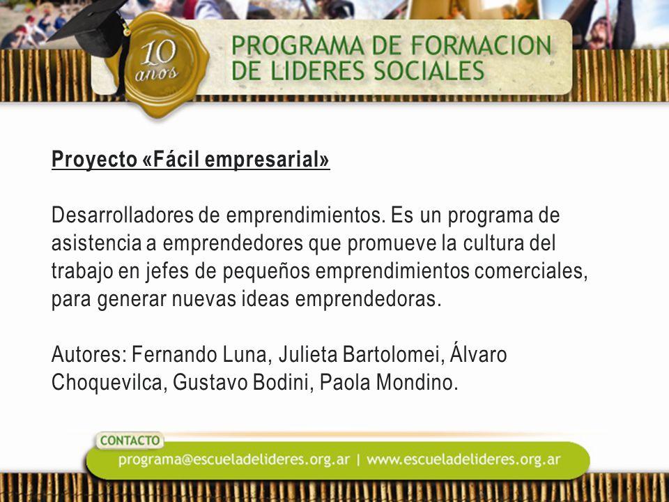 Proyecto «Fácil empresarial» Desarrolladores de emprendimientos. Es un programa de asistencia a emprendedores que promueve la cultura del trabajo en j
