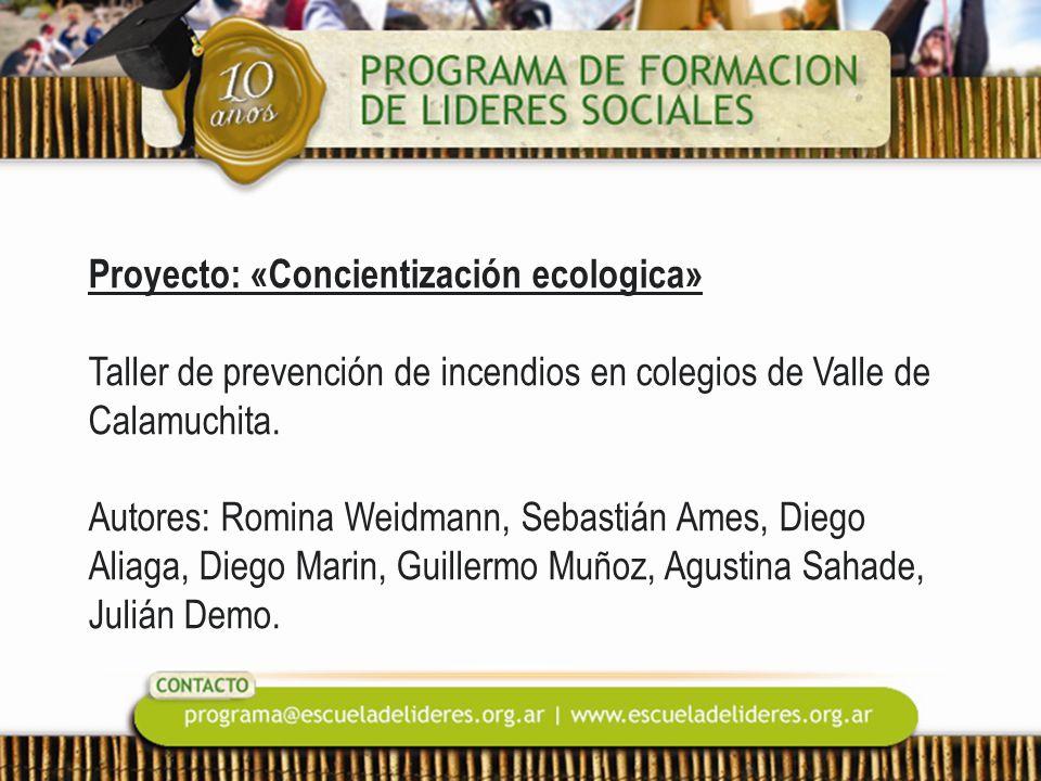 Proyecto: «Concientización ecologica» Taller de prevención de incendios en colegios de Valle de Calamuchita. Autores: Romina Weidmann, Sebastián Ames,