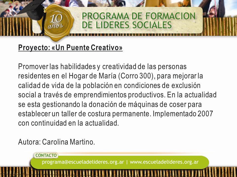 Proyecto: «Un Puente Creativo» Promover las habilidades y creatividad de las personas residentes en el Hogar de María (Corro 300), para mejorar la cal