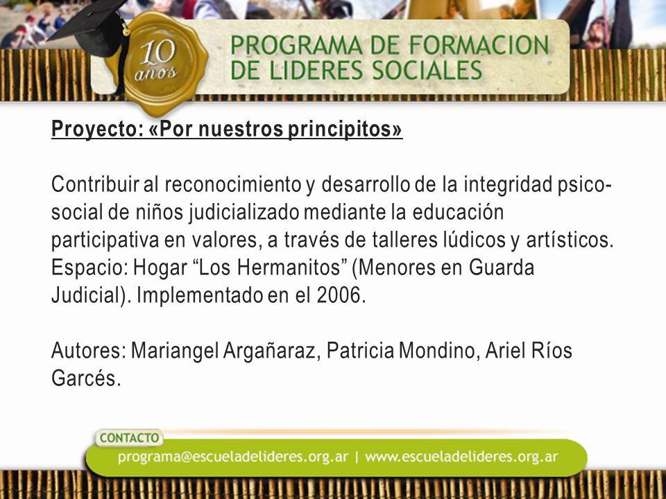 Proyecto: «Por nuestros principitos» Contribuir al reconocimiento y desarrollo de la integridad psico- social de niños judicializado mediante la educación participativa en valores, a través de talleres lúdicos y artísticos.