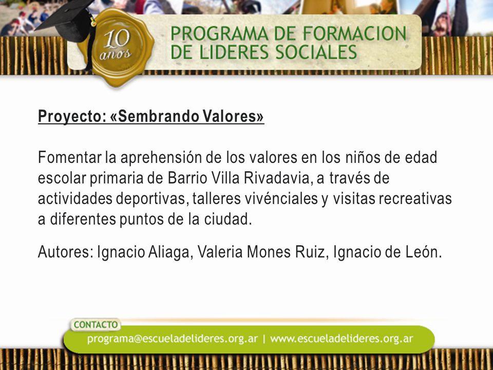 Proyecto: «Sembrando Valores» Fomentar la aprehensión de los valores en los niños de edad escolar primaria de Barrio Villa Rivadavia, a través de acti