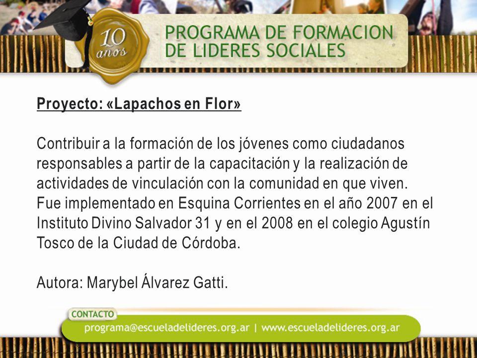 Proyecto: «Lapachos en Flor» Contribuir a la formación de los jóvenes como ciudadanos responsables a partir de la capacitación y la realización de act