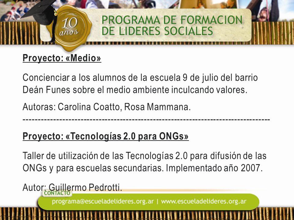 Proyecto: «Medio» Concienciar a los alumnos de la escuela 9 de julio del barrio Deán Funes sobre el medio ambiente inculcando valores. Autoras: Caroli
