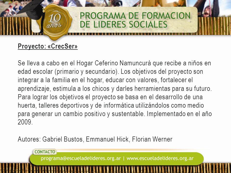 Proyecto: «CrecSer» Se lleva a cabo en el Hogar Ceferino Namuncurá que recibe a niños en edad escolar (primario y secundario). Los objetivos del proye