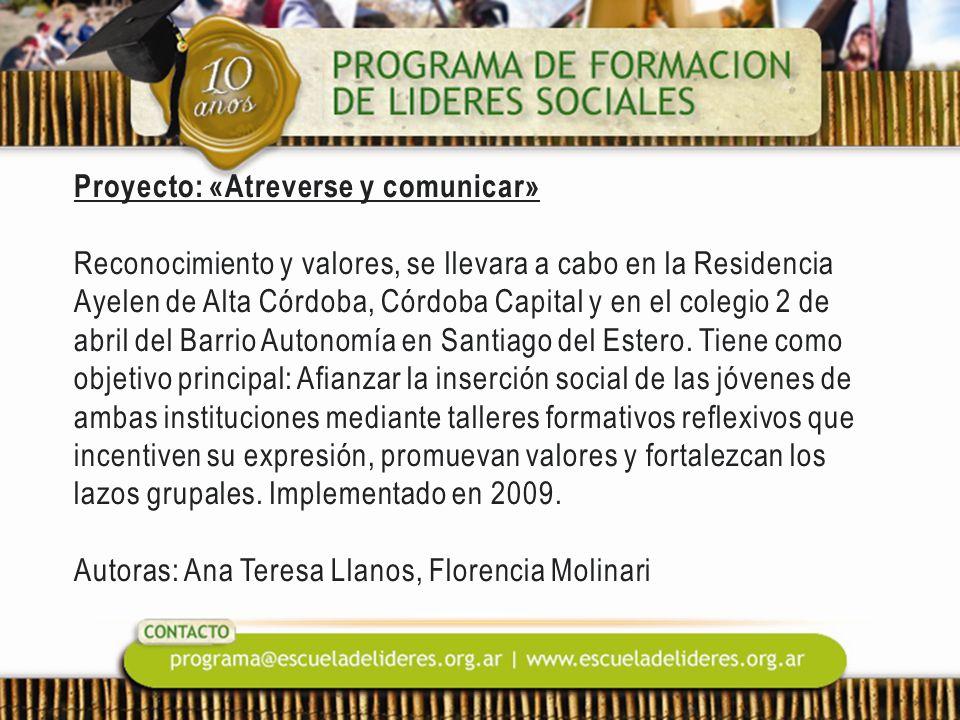 Proyecto: «Atreverse y comunicar» Reconocimiento y valores, se llevara a cabo en la Residencia Ayelen de Alta Córdoba, Córdoba Capital y en el colegio