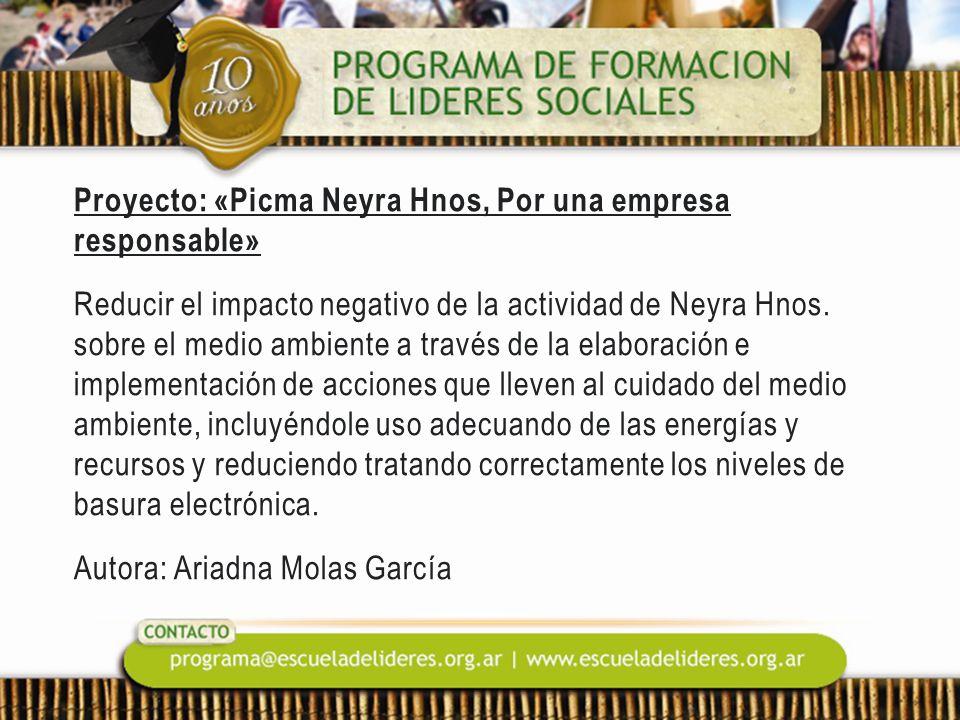 Proyecto: «Picma Neyra Hnos, Por una empresa responsable» Reducir el impacto negativo de la actividad de Neyra Hnos. sobre el medio ambiente a través