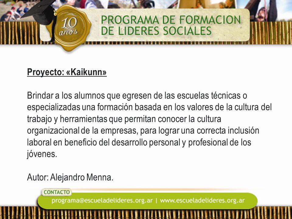 Proyecto: «Kaikunn» Brindar a los alumnos que egresen de las escuelas técnicas o especializadas una formación basada en los valores de la cultura del