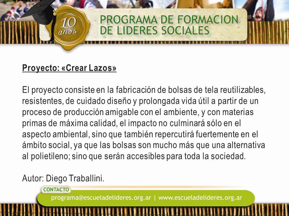 Proyecto: «Crear Lazos» El proyecto consiste en la fabricación de bolsas de tela reutilizables, resistentes, de cuidado diseño y prolongada vida útil