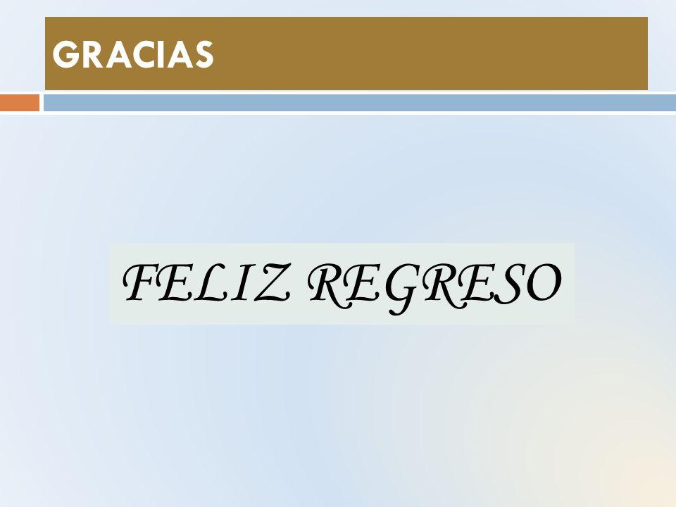 GRACIAS FELIZ REGRESO
