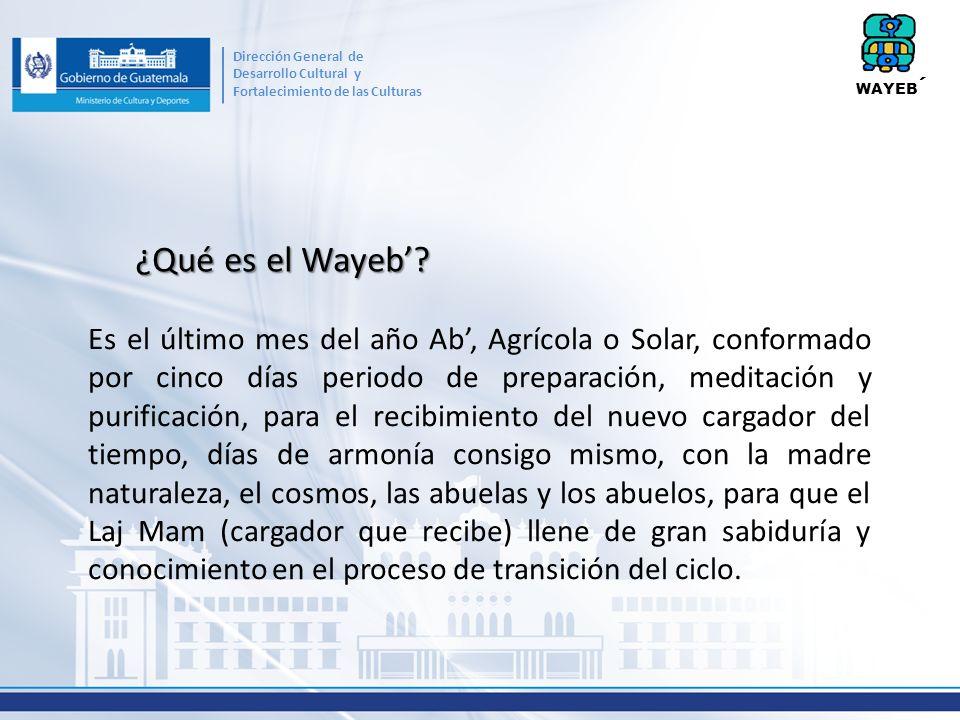 ¿Qué es el Wayeb? Es el último mes del año Ab, Agrícola o Solar, conformado por cinco días periodo de preparación, meditación y purificación, para el