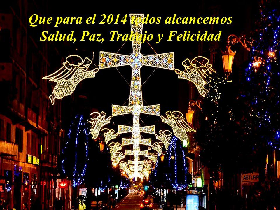 Que para el 2014 todos alcancemos Salud, Paz, Trabajo y Felicidad