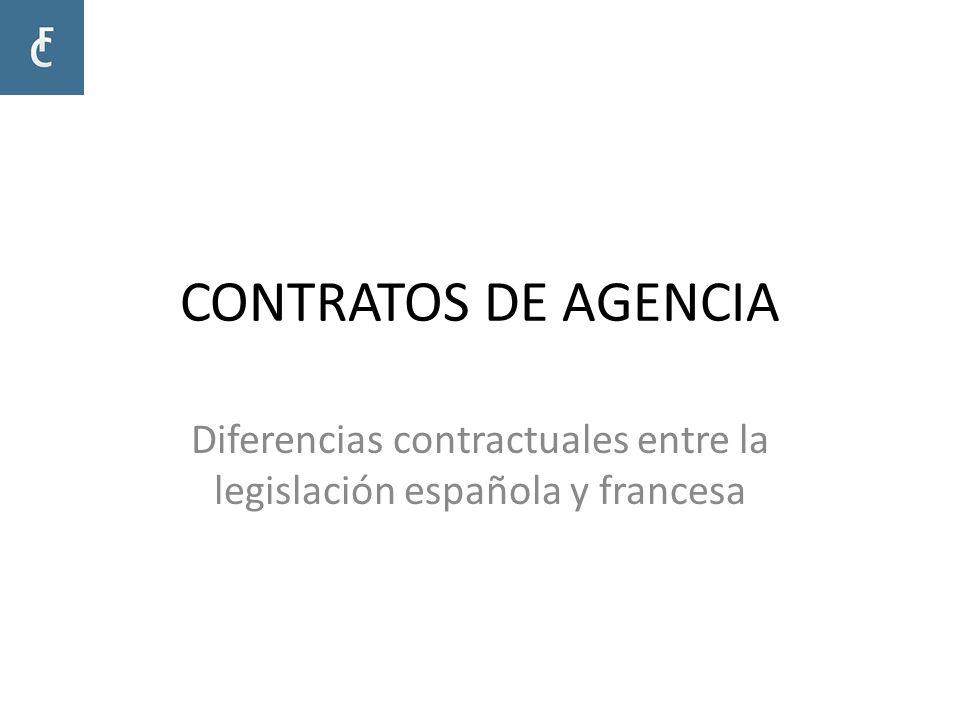 CONTRATOS DE AGENCIA Diferencias contractuales entre la legislación española y francesa