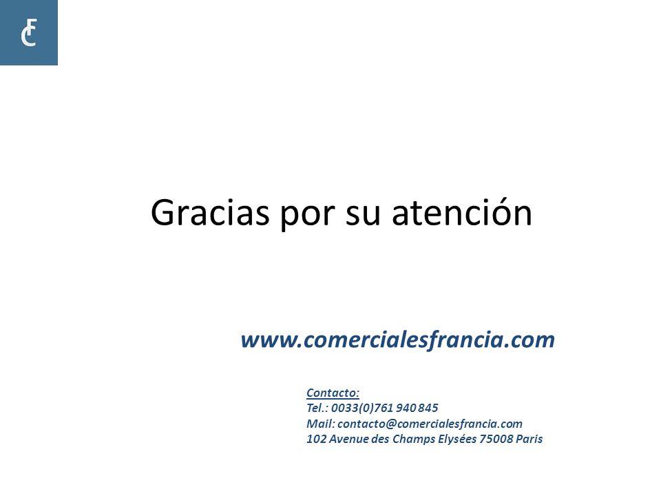 Gracias por su atención www.comercialesfrancia.com Contacto: Tel.: 0033(0)761 940 845 Mail: contacto@comercialesfrancia.com 102 Avenue des Champs Elys