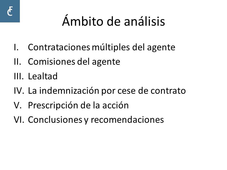 Ámbito de análisis I.Contrataciones múltiples del agente II.Comisiones del agente III.Lealtad IV.La indemnización por cese de contrato V.Prescripción