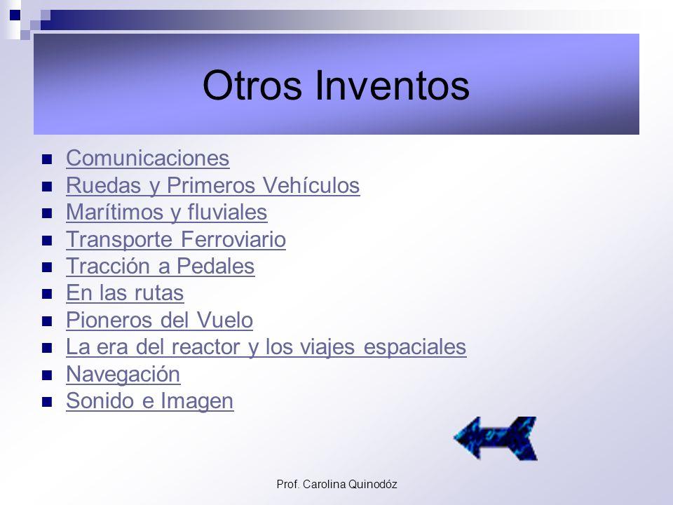 Prof. Carolina Quinodóz Del año 1950 a la Actualidad. Satélites de Comunicaciones (1962) Satélites de Comunicaciones (1962) Computadora Personal (1978