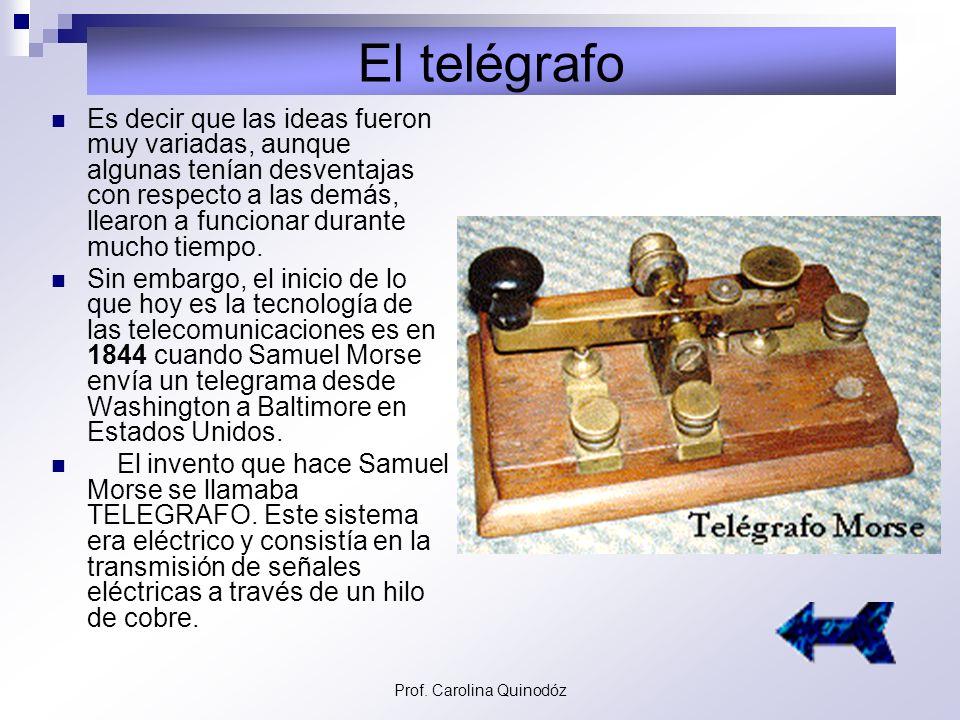 Prof. Carolina Quinodóz Primeros Intentos de Comunicarse Los primeros métodos que se idearon para comunicarse a distancia eran: 1.Empleo de runners, p