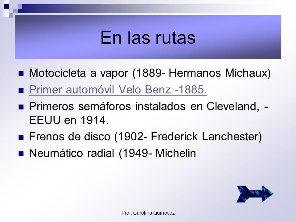 Prof. Carolina Quinodóz Tracción a Pedales Caballo de juguete. Antecesor de la bicicleta.(alr. 1820- Karl von Drais) Neumáticos (William Homson – 1845