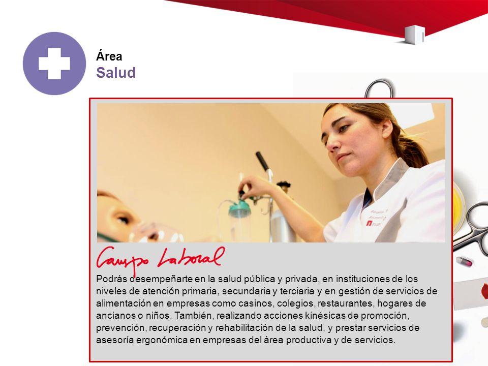 Podrás desempeñarte en la salud pública y privada, en instituciones de los niveles de atención primaria, secundaria y terciaria y en gestión de servic