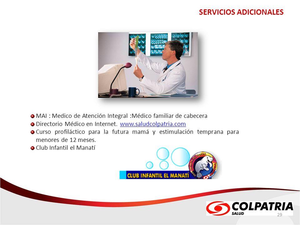 SERVICIOS ADICIONALES 29 MAI : Medico de Atención Integral :Médico familiar de cabecera Directorio Médico en Internet. www.saludcolpatria.comwww.salud