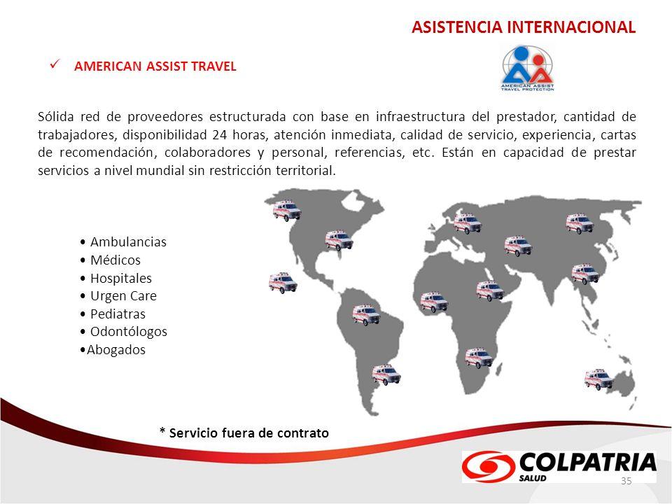 ASISTENCIA INTERNACIONAL 35 AMERICAN ASSIST TRAVEL Sólida red de proveedores estructurada con base en infraestructura del prestador, cantidad de traba